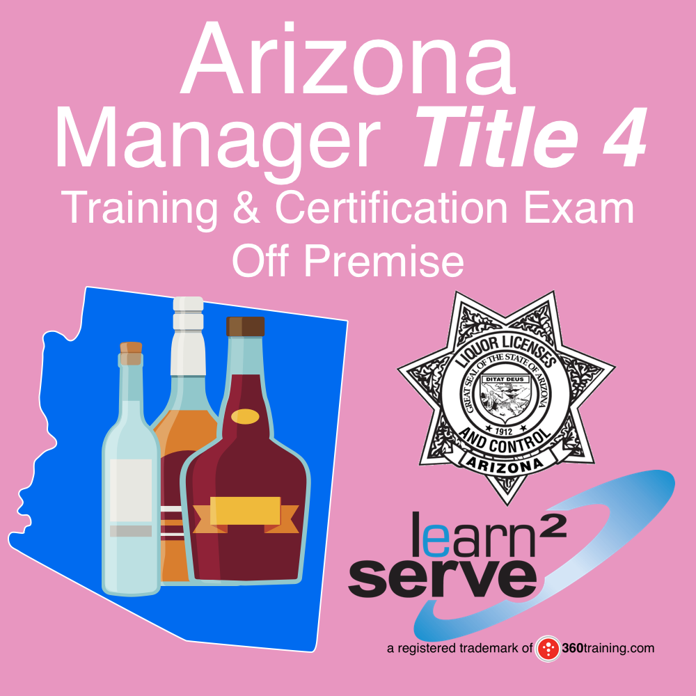 Arizona Off-Premise Title 4 Basic Training & Certification Exam